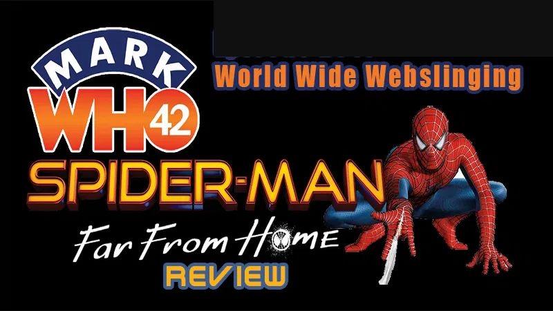 MarkWHO42's Universe - Episode 19 - World Wide Webslinging