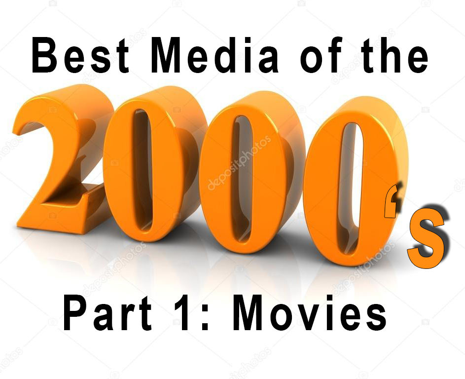 MarkWHO42's Universe - Episode 48 - Best Media of the 2000's (Part One) - Movies