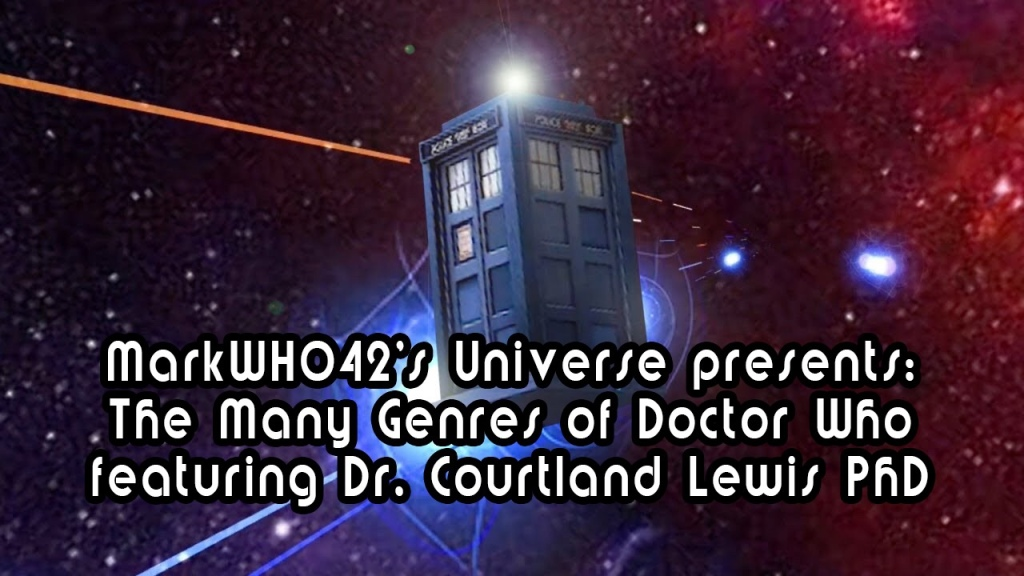 MarkWHO42's Universe - Episode 61 - The Many Genres of Doctor Who