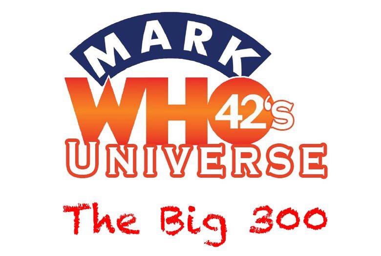 MarkWHO42's Universe - Episode 300 - MarkWHO42's Universe Hits the Big 300!
